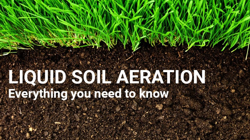 What Is Liquid Lawn Aeration? And Is It Effective? - LawnStar